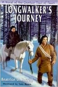 Longwalkers Journey: A Novel of the Chocktaw Trail of Tears