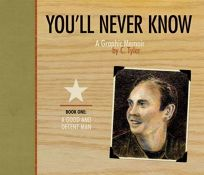 Youll Never Know: A Graphic Memoir