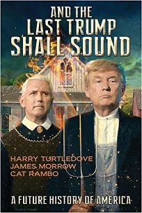 Sci-Fi/Fantasy/Horror Book Review: And the Last Trump Shall Sound by James Morrow, Cat Rambo, and Harry Turtledove. CAEZIK, $16.99 trade paper (256p) ISBN 978-1-64710-005-6