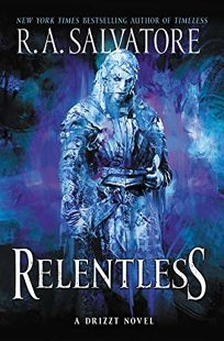 Relentless: A Drizzt Novel