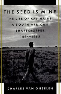 Seed is Mine: The Life and Times of an African Sharecropper
