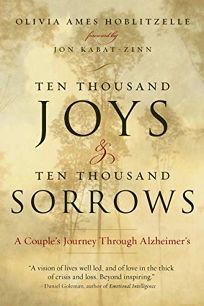 Ten Thousand Joys and Ten Thousand Sorrows: A Couple's Journey Through Alzheimer's