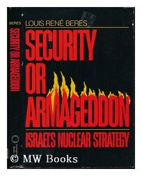 Security or Armageddon: Israels Nuclear Strategy