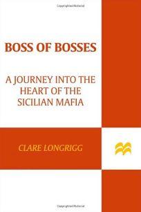 Boss of Bosses: A Journey into the Heart of the Sicilian Mafia