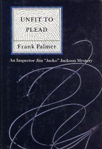 Unfit to Plead: A Detective Inspector Jacko Jackson Mystery