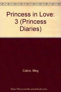 PRINCESS IN LOVE: The Princess Diaries