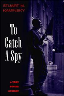 TO CATCH A SPY: A Toby Peters Mystery