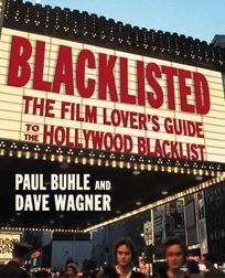 Blacklisted: The Film Lovers Guide to the Hollywood Blacklist