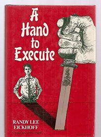 A Hand to Execute: A Suspense Novel of Vietnam and Murder