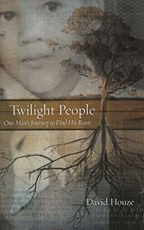 Twilight People: One Mans Journey to Find His Roots