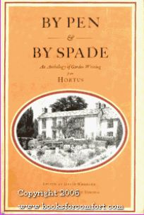 By Pen & by Spade: An Anthology of Garden Writing from Hortus