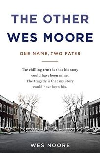 The Other Wes Moore: One Name and Two Fates—A Story of Tragedy and Hope