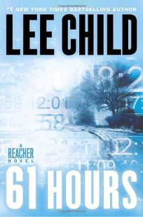61 Hours: A Reacher Novel