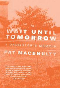 Wait Until Tomorrow: A Daughter%E2%80%99s Memoir