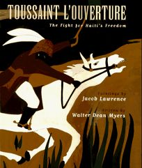 Toussaint LOuverture: The Fight for Haitis Freedom