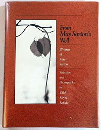From May Sartons Well: Writings of May Sarton