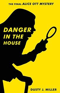 Danger in the House: An Alice Ott Mystery