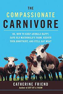 The Compassionate Carnivore: Or