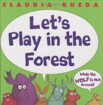 Lets Play in the Forest: While the Wolf Is Not Around