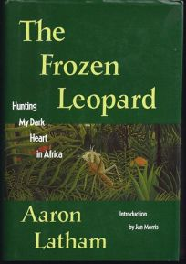 The Frozen Leopard: Hunting My Dark Heart in Africa