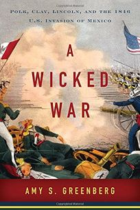 A Wicked War: Polk