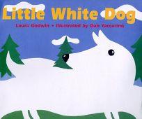 Little White Dog: Little White Dog