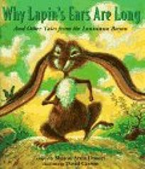 Why Lapins Ears Are Long and Other Tales of the Louisiana Bayou