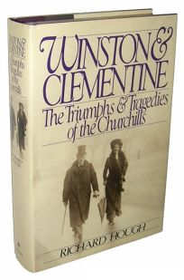 Winston and Clemintine: The Triumphs and Tragedies of the Churchills