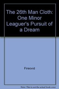 The 26th Man: One Minor Leaguers Pursuit of a Dream