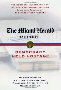 THE MIAMI HERALD REPORT: Democracy Held Hostage
