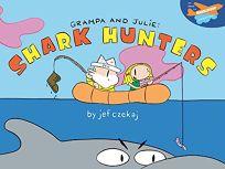 GRAMPA AND JULIE: Shark Hunters