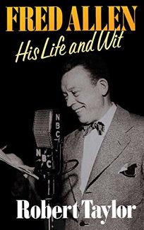 Fred Allen: His Life and Wit