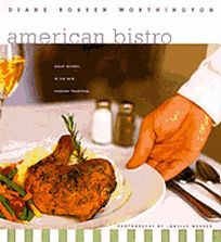 American Bistro: Great Recipes in the New Cooking Tradition