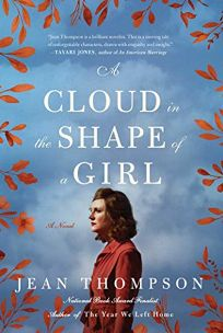 Fiction Book Review: A Cloud in the Shape of a Girl by Jean Thompson. Simon Schuster, $26 (336p) ISBN 978-1-5011-9436-8