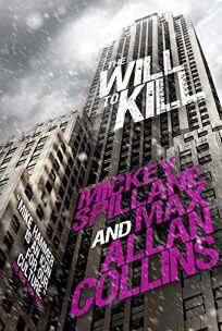 The Will to Kill: A Mike Hammer Novel