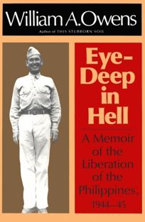 Eye-Deep in Hell: A Memoir of the Liberation of the Philippines