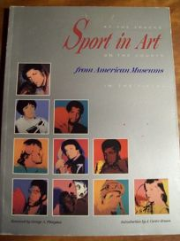Sport in Art from American Museums: The Directors Choice: Inaugural Exhibition of the National Art Museum of Sport