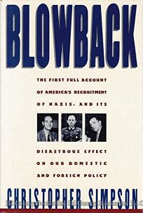 Blowback: Americas Recruitment of Nazis and Its Effects on the Cold War