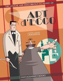 The Louche and Insalubrious Escapades of Art dEcco