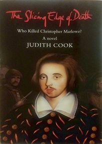 The Slicing Edge of Death: Who Killed Christopher Marlowe?