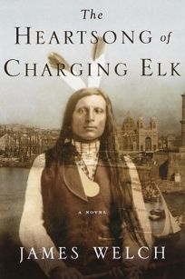 The Heartsong of Charging Elk