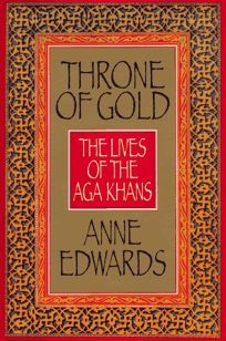 Throne of Gold: The Lives of the Aga Khans