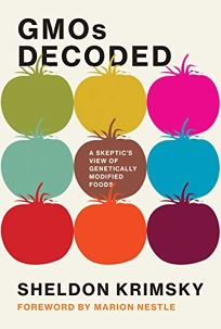 GMOs Decoded: A Skeptic's View of Genetically Modified Foods