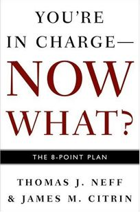 YOURE IN CHARGE—NOW WHAT?: The 8-Point Plan
