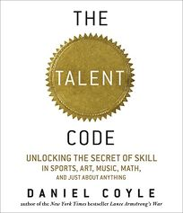 The Talent Code: Unlocking the Secret of Skill in Sports