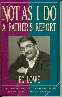 Not as I Do: A Fathers Report