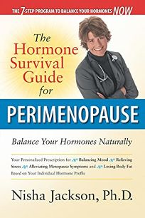 THE HORMONE SURVIVAL GUIDE FOR PERIMENOPAUSE: Balance Your Hormones Naturally
