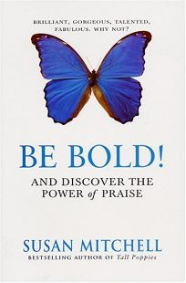 Be Bold!: And Discover the Power of Praise