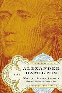 ALEXANDER HAMILTON: A Life