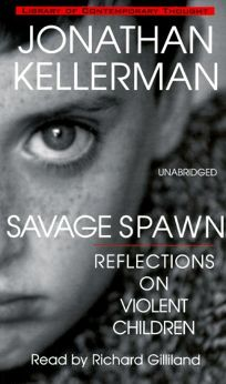 Savage Spawn: Reflections on Violent Children